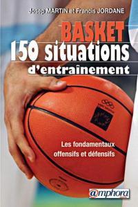 Basket - 150 situations d'entraînement
